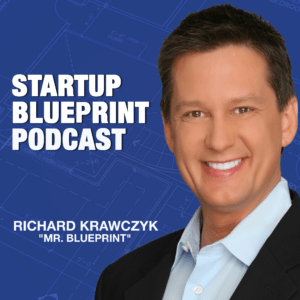 Startup Blueprint Podcast with Richard Krawczyk